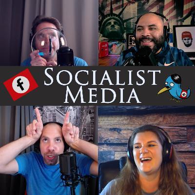 Episode 115: Socialist Media
