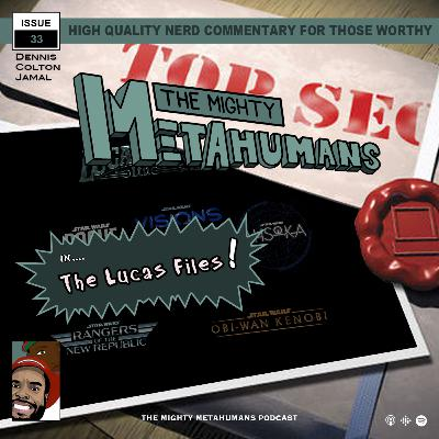 Issue 33: The Lucas Files