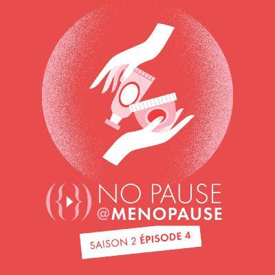 [Saison 2- Épisode 4] : Quelle routine observer pour garder une belle peau à la ménopause ?