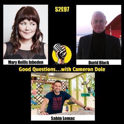 S2E97 - Mary Hollis Inboden, David Black, and Sabin Lomac