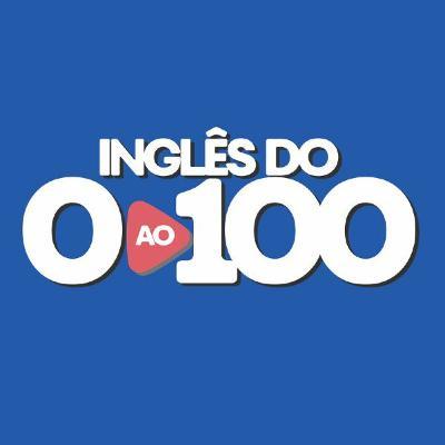 INGLÊS DO ZERO AO CEM - Nosso curso completo de inglês.
