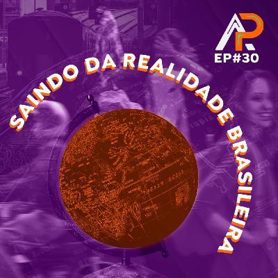Saindo da realidade brasileira