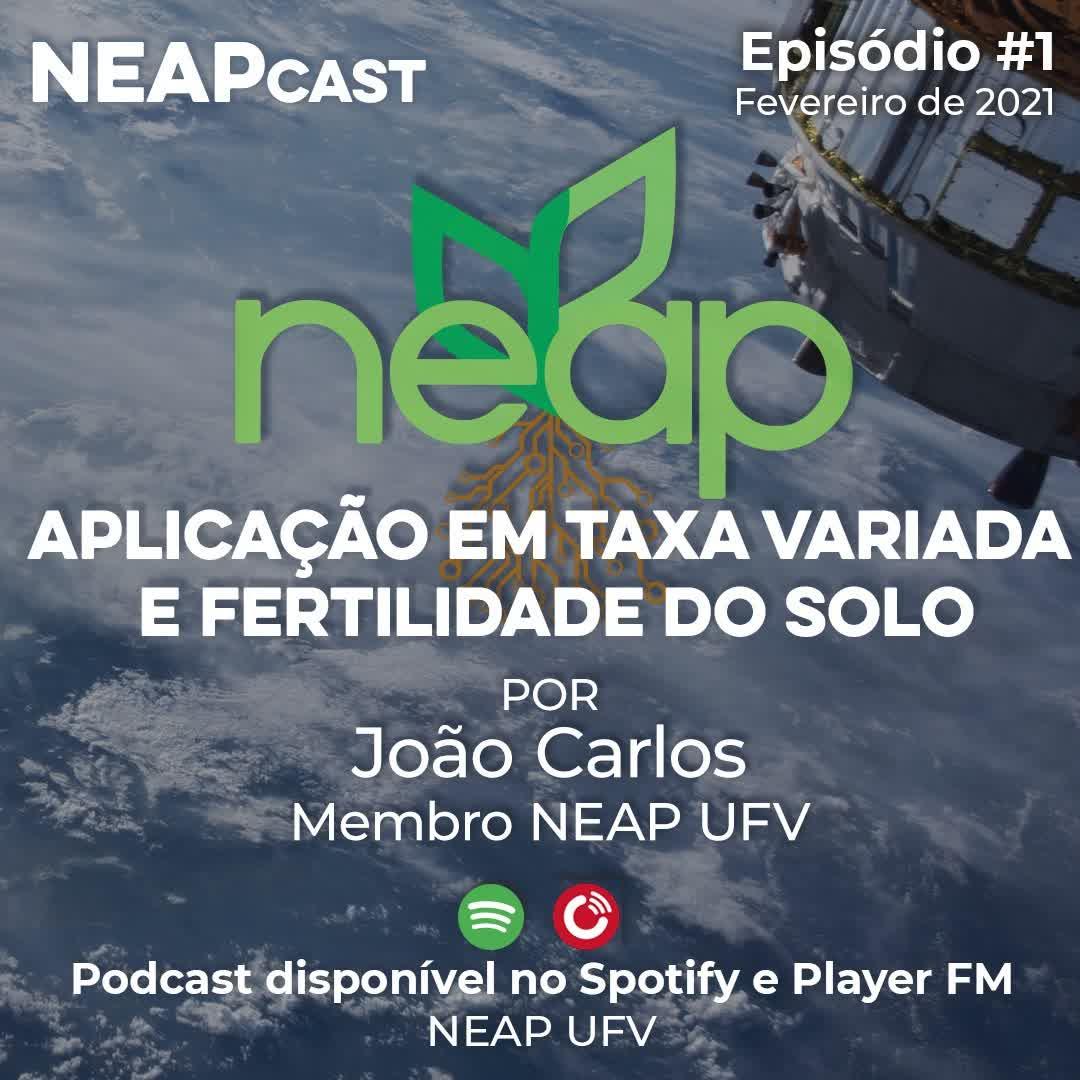 Neapcast Episódio #1 - Aplicação em taxa varia e fertilidade do solo