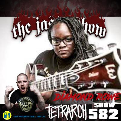 Show #582 - Diamond Rowe (Tetrarch)