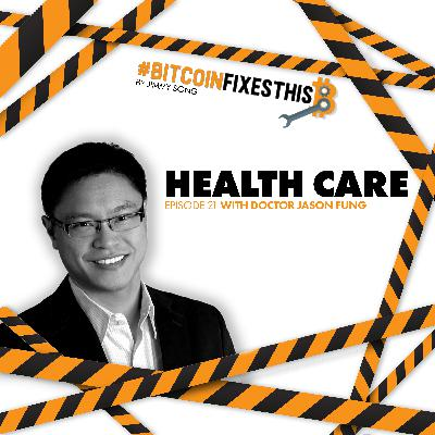 Bitcoin Fixes This #21: Health Care with Dr. Jason Fung
