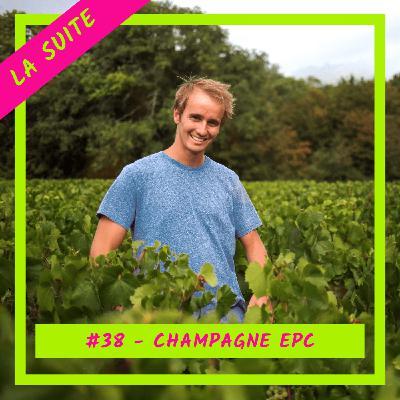 #39 - Champagne EPC, la suite : Quand le champagne rencontre le monde des startups tech