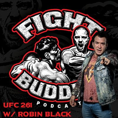 Fight Buddies UFC 261 w/ Robin Black