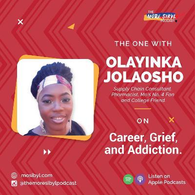 잉카의 이야기  The One with Olayinka Jolaosho: On Career, Grief, and Addiction: Episode 27 (2020)