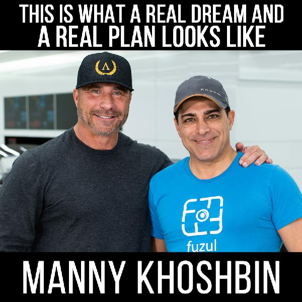 Create Your Dream Life with - Manny Khoshbin