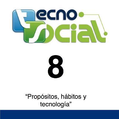 """8.- Tecnosocial """"Propósitos hábitos y tecnología"""""""