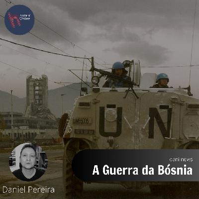 A Guerra da Bósnia (Dani News – 20/05/2020)