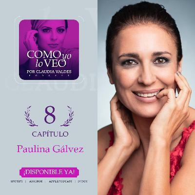 T1 Cap 8 Como yo lo Veo invitada Paulina Galvez