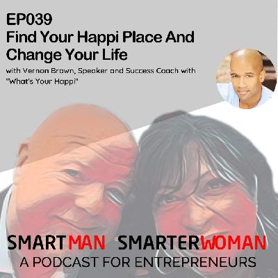 Episode 39: Vernon Brown - Find Your Happi Place And Change Your Life