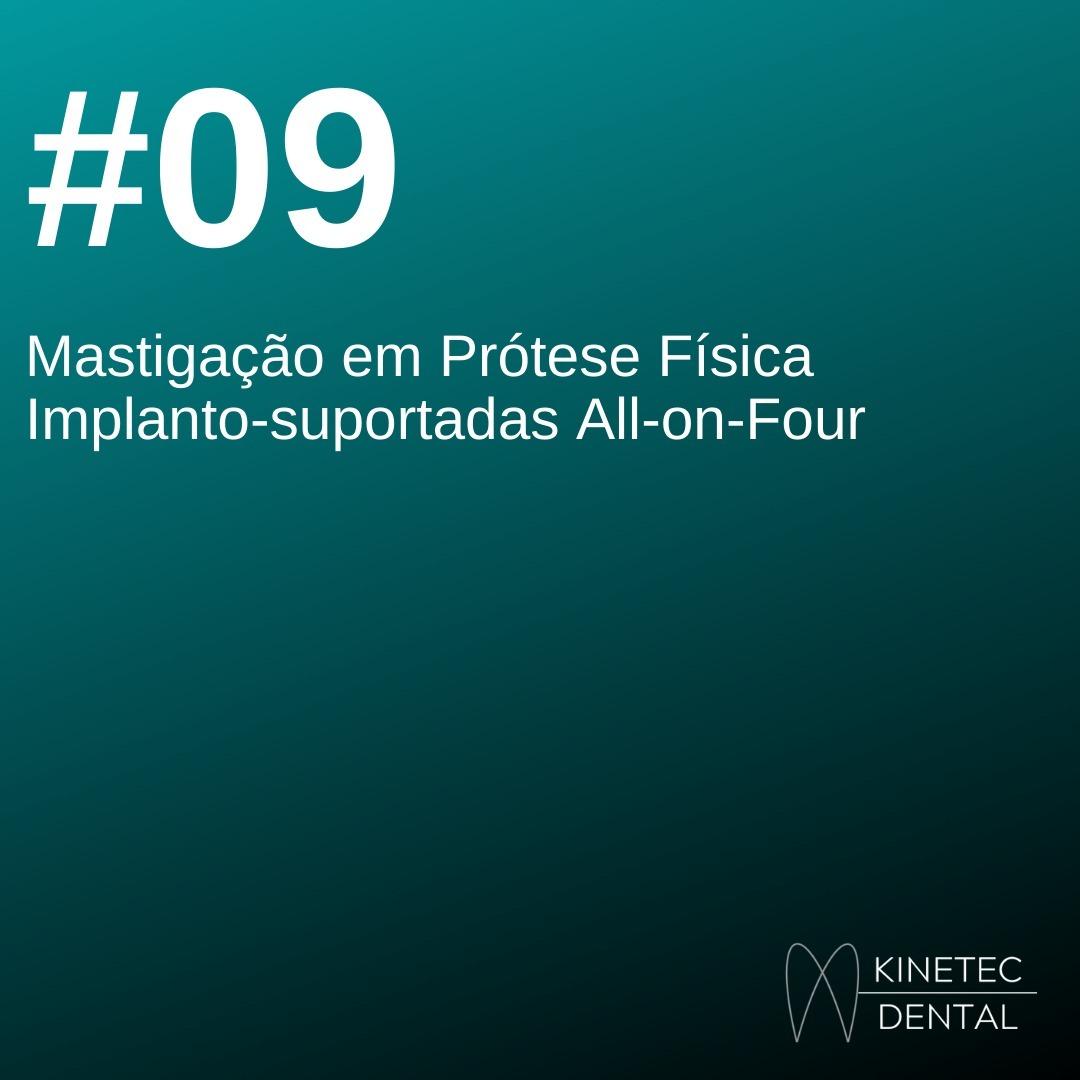 #09 Mastigação em prótese física implanto-suportadas All - on - Four