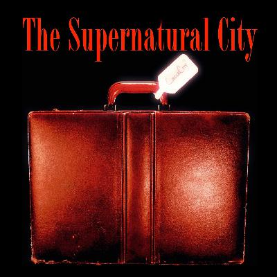 Chapter 6 The Supernatural City