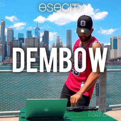 OSOCITY Dembow Mix   Flight OSO 119
