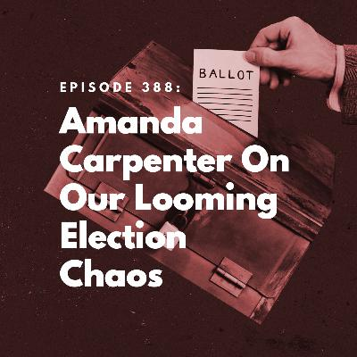 Amanda Carpenter on Our Looming Election Chaos