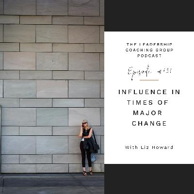 Influence In Times Of Major Change with Liz Howard