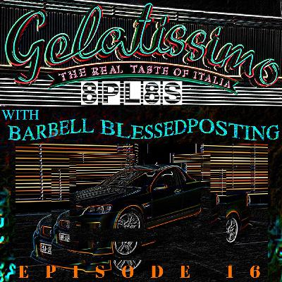 Episode 16 - The Real Taste of Italia (ft. Barbell Blessedposting)