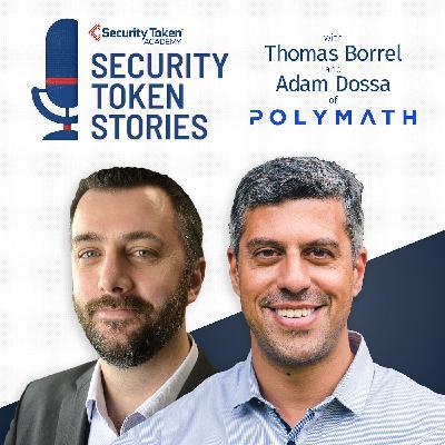"Thomas Borrel and Adam Dossa - Polymath (Episode #8 - ""Security Token Blockchains"")"