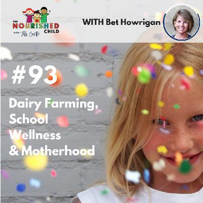 TNC 093: Dairy Farming, School Wellness & Motherhood with Bet Howrigan