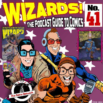 WIZARDS The Podcast Guide To Comics   Episode 41