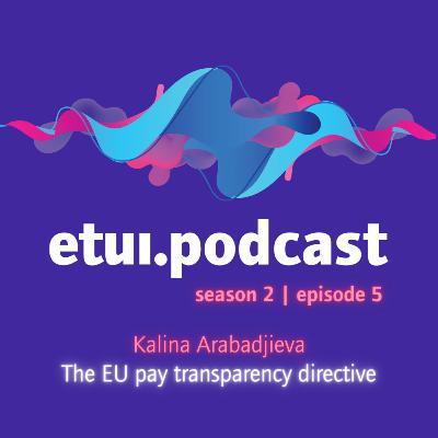 S2 Ep 5 - Kalina Arabadjieva: The EU pay transparency directive