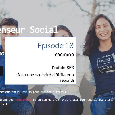 L'ascenseur social le Podcast - Episode 13 - Yasmine