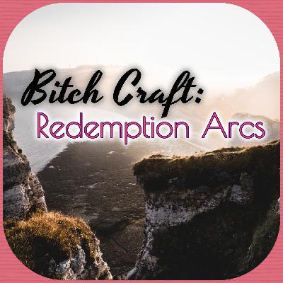 Bitch Craft: Redemption Arcs