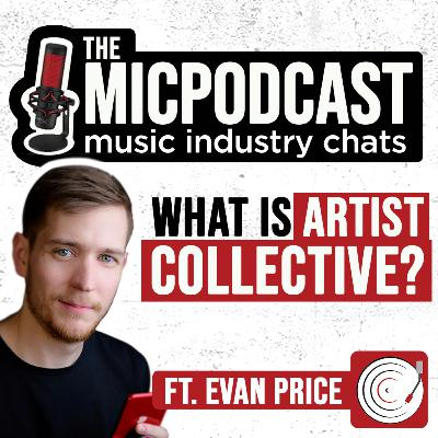 What Is Artist Collective? Q&A Interview ft. Evan Price (CEO of Artist Collective, Branding Specialist)