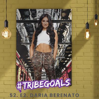 S2. E2. | #TRIBEGOALS WITH WWE SUPERSTAR + E! TOTAL DIVAS' DARIA BERENATO