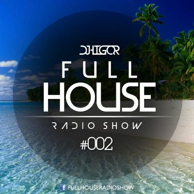 Full House Radioshow #002