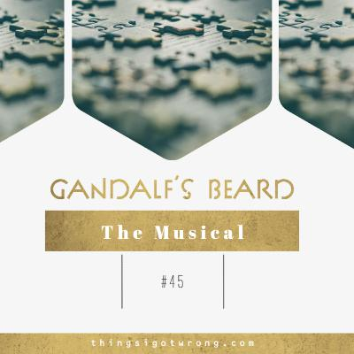 Gandalf's Beard: The Musical