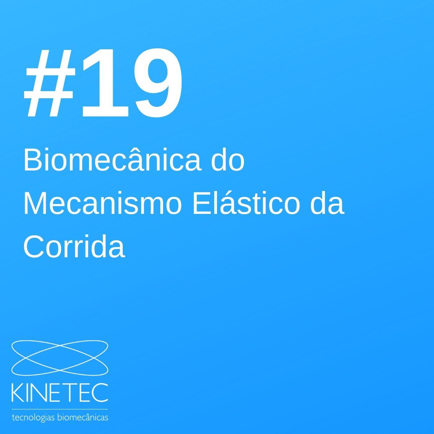 #019 Biomecânica do mecanismo elástico da corrida