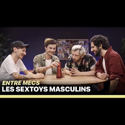 ON TESTE DES SEXTOYS MASCULINS - ENTRE MECS