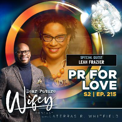 PR For Love (Guest: Leah Frazier)
