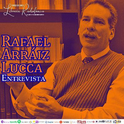 #263: Entrevista con Rafael Arráiz Lucca