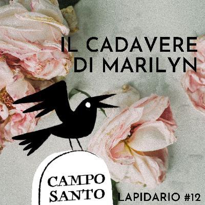 Lapidario #12 | Il cadavere di Marilyn