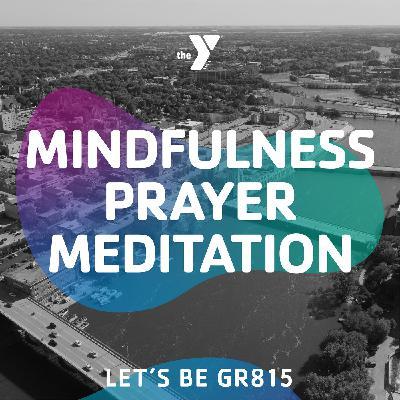 Mindfulness/Prayer/Meditation with Gary