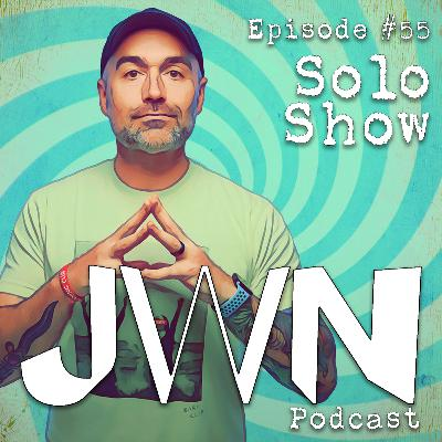JWN #55: Solo Show - This is the trick, forget a terrible year.