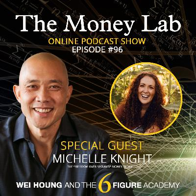 """Episode #96 - The """"Freedom Over Security"""" Money Story with Guest Michelle Knight"""