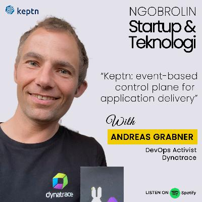 Eps. 34 - Andreas Grabner: Keptn, Event Based Control Plane for Application Delivery