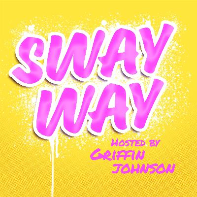 """Ep. 2 Sway Way - feat: Blake """"silly man"""" Gray"""