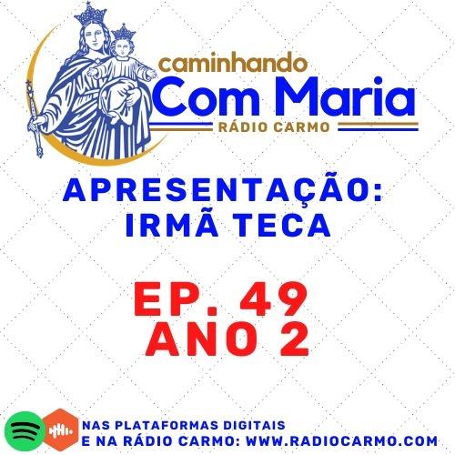 Rádio Carmo   Caminhando com Maria #49 - Mês Vocacional - Irmã Teca