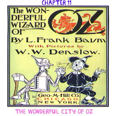 The Wizard of Oz - Chapter 11: The Wonderful City of Oz - Part 1