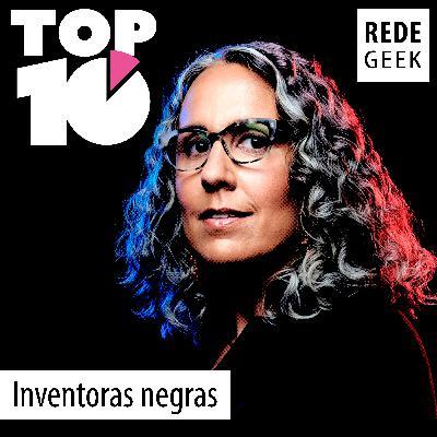 TOP 10 – Inventoras negras