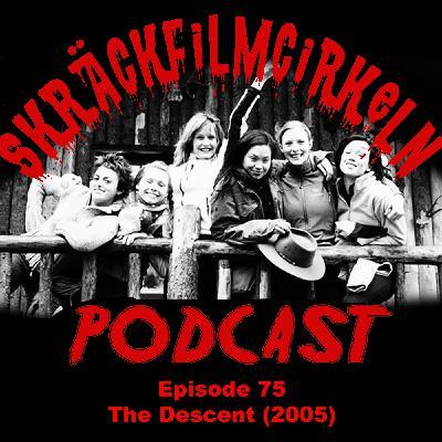 Episode 75 - Brittisk Skräck - The Descent/Instängd (2005)