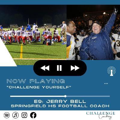 E9: Jerry Bell: Springfield HS Football Coach/Curriculum Director