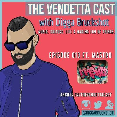 Vendetta Cast EP 013 w/ Mastro