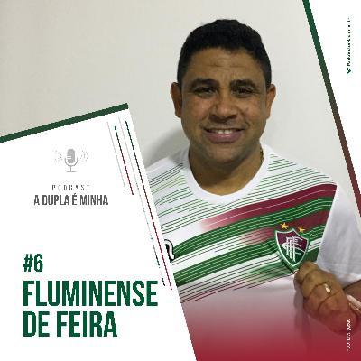 Série 10/10 Baianão #6: Fluminense de Feira